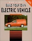 Build Your Own Electric Vehicle - the Old Version